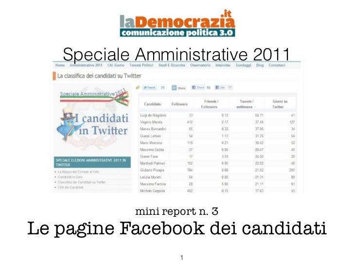 Speciale Amministrative 2011           mini report n. 3Le pagine Facebook dei candidati                   1