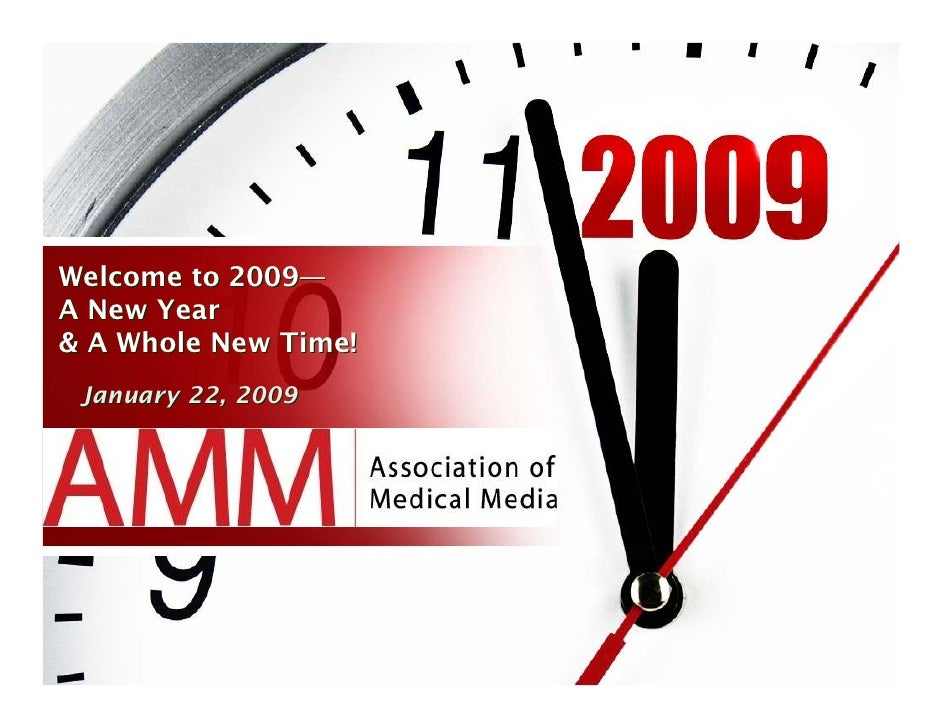 Welcome to 2009— A New Year & A Whole New Time!  January 22, 2009
