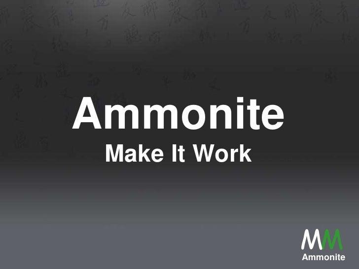 Ammonite Make It Work                MM                Ammonite