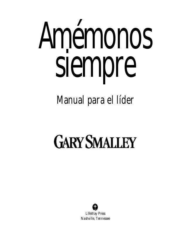 LifeWay Press Nashville, Tennessee Manual para el líder Amémonos siempre