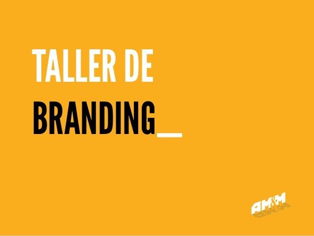 TALLER DE BRANDING