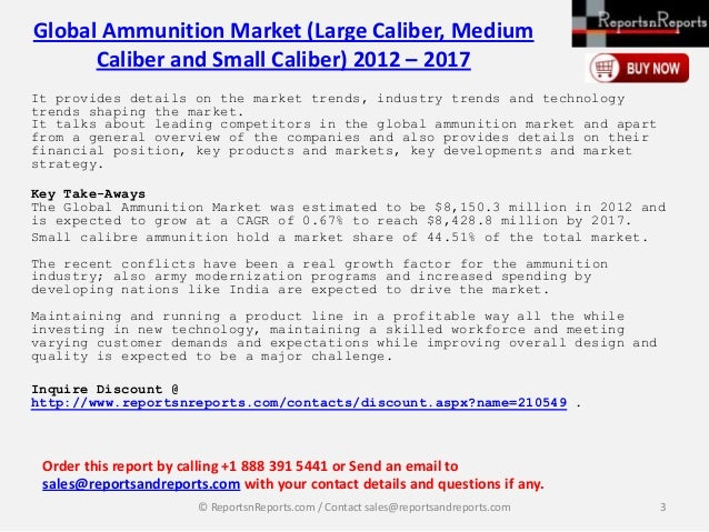 ammunition market large caliber medium caliber London, oct 26, 2017 /prnewswire/ -- global medium-caliber ammunition market to $8844 million by 2021 ammunitions are one of the most powerful and lethal component of various military systems .