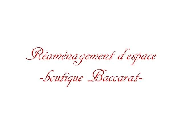 Réaménagement d'espace -boutique Baccarat-