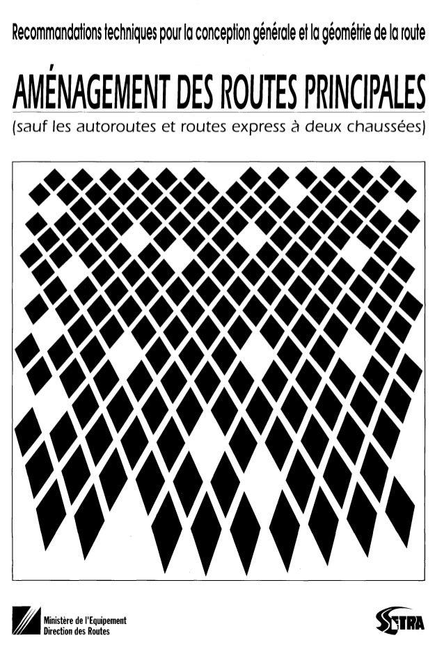 é * l I I / *l tRecommandationstechniques pour la conception générale et la géométrie de la routeAMÉNAGEMENT DES ROUTES PR...