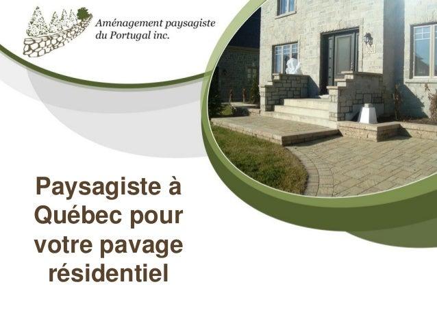 Paysagiste à Québec pour votre pavage résidentiel