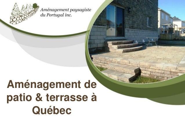 Aménagement de patio & terrasse à Québec