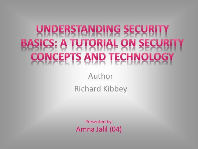 Author Richard Kibbey Presented by: Amna Jalil (04)