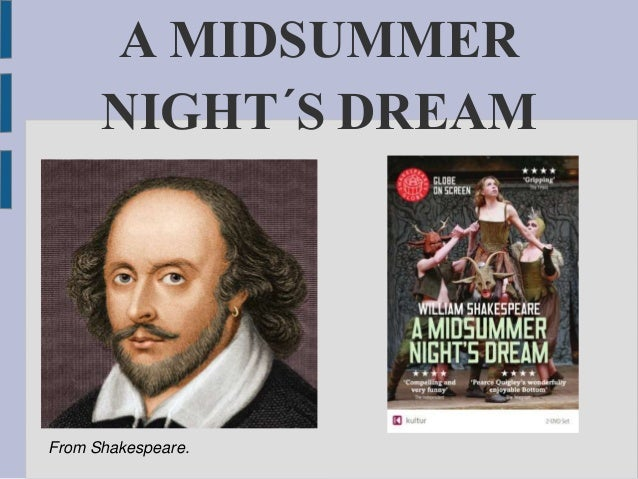 A MIDSUMMER NIGHT´S DREAM From Shakespeare.