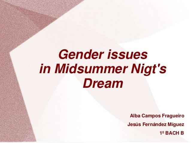 Gender issues in Midsummer Nigt's Dream Alba Campos Fragueiro Jesús Fernández Míguez 1º BACH B