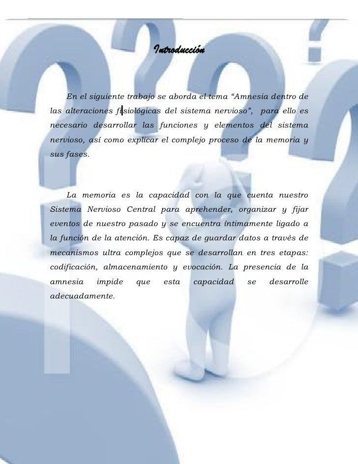 """Introducción    En el siguiente trabajo se aborda el tema """"Amnesia dentro delas alteraciones fi siológicas del sistema ner..."""