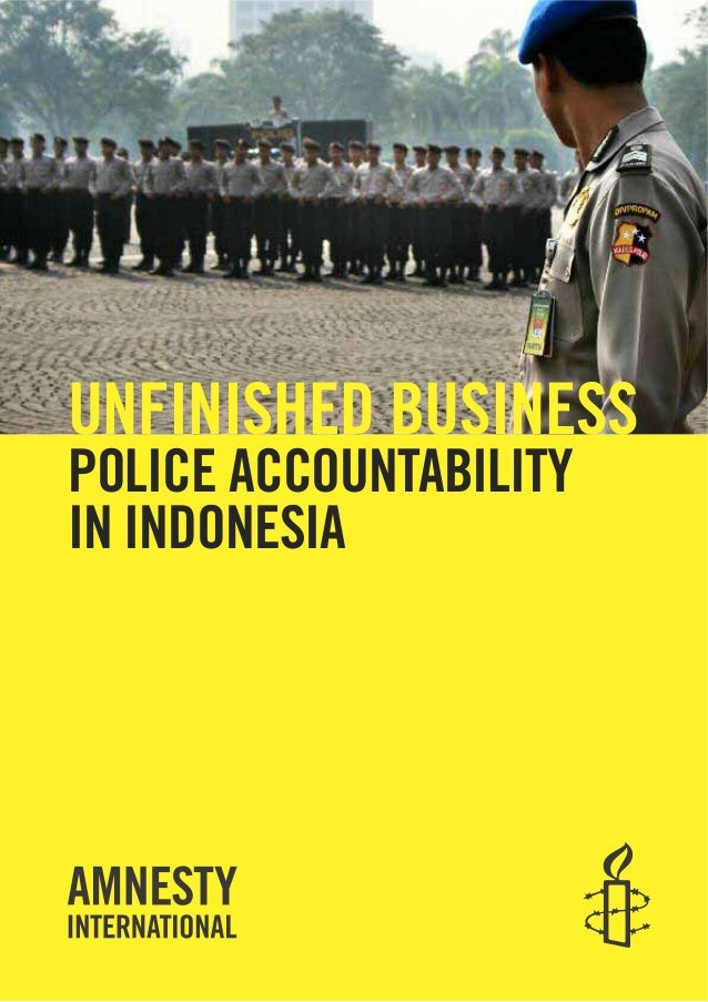 UNFINISHED BUSINESS POLICE ACCOUNTABILITY IN INDONESIA