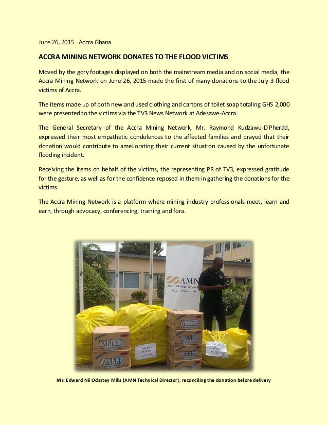June 26, 2015. Accra Ghana ACCRA MINING NETWORK DONATES TO THE FLOOD VICTIMS Moved by the gory footages displayed on both ...