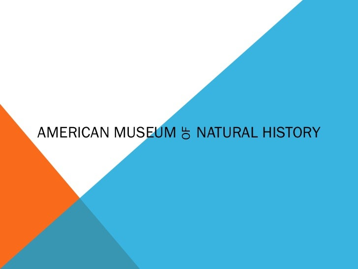 AMERICAN MUSEUM        NATURAL HISTORY                  OF