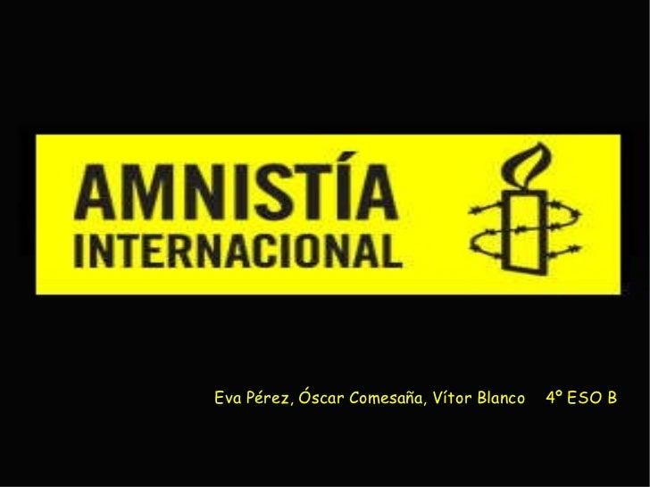 Eva Pérez, Óscar Comesaña, Vítor Blanco  4º ESO B