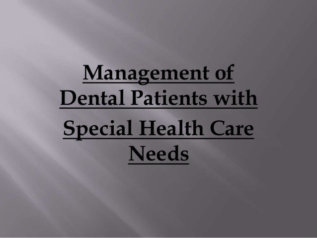 Management of Dental Patients with Special Health Care Needs