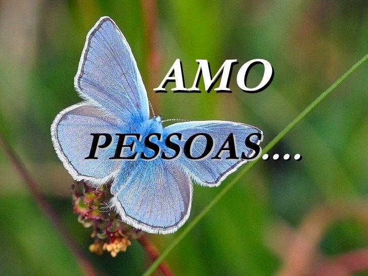 AMO PESSOAS ....