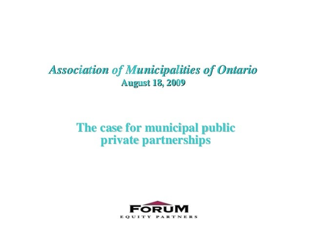 Association of Municipalities of Ontario August 18, 2009 Association of Municipalities of Ontario August 18, 2009 The case...