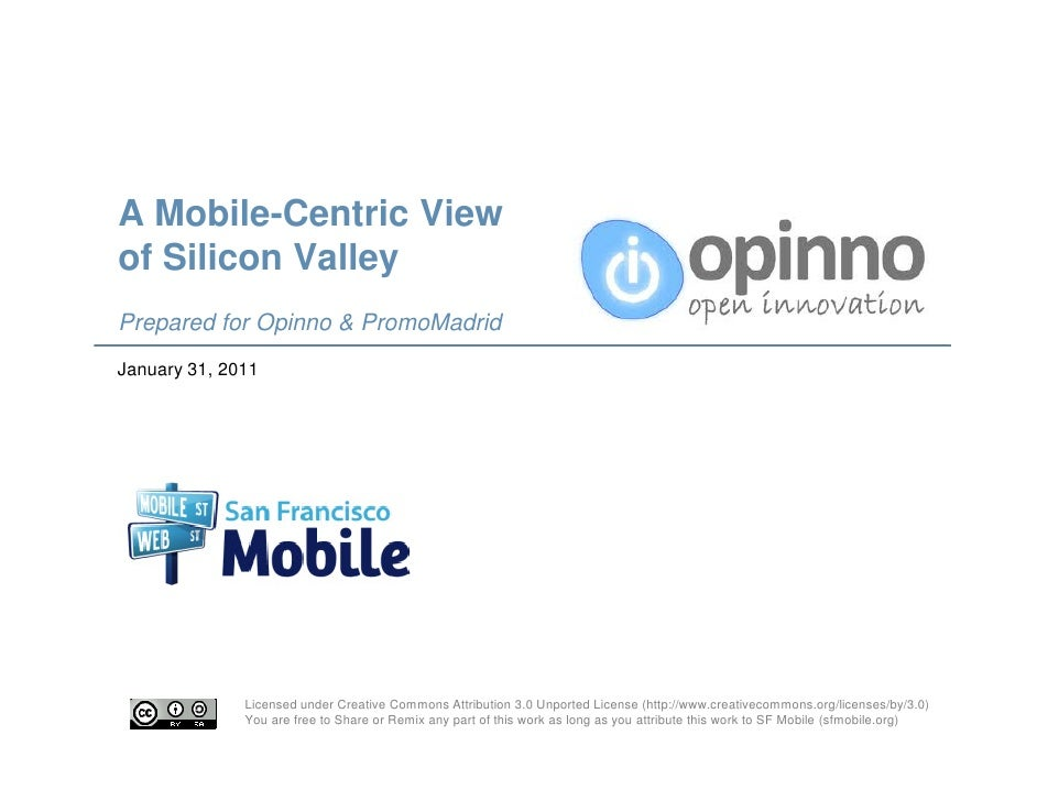 A Mobile-Centric Viewof Silicon ValleyPrepared for Opinno & PromoMadridJanuary 31, 2011              Licensed under Creati...