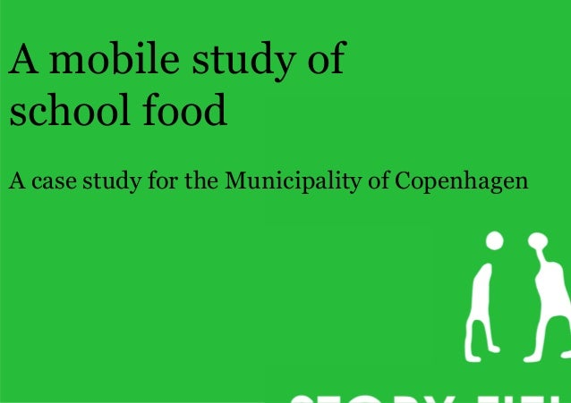 A mobile study of school food A case study for the Municipality of Copenhagen