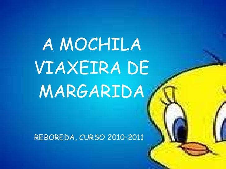 A MOCHILA VIAXEIRA DE MARGARIDA REBOREDA, CURSO 2010-2011