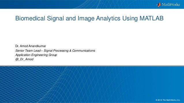 Biomedical Signal and Image Analytics using MATLAB