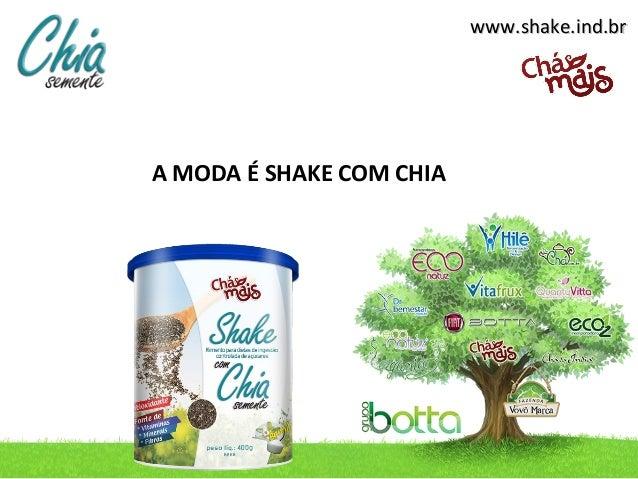 www.shake.ind.brwww.shake.ind.brA MODA É SHAKE COM CHIA