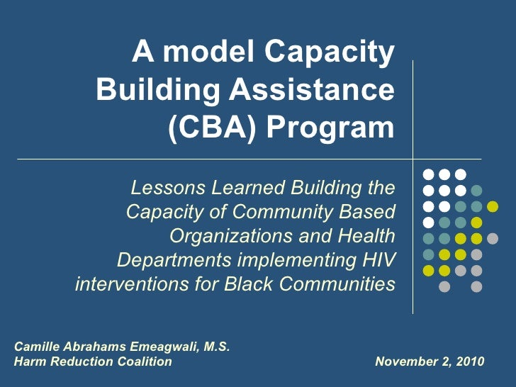A model Capacity            Building Assistance                 (CBA) Program                Lessons Learned Building the ...