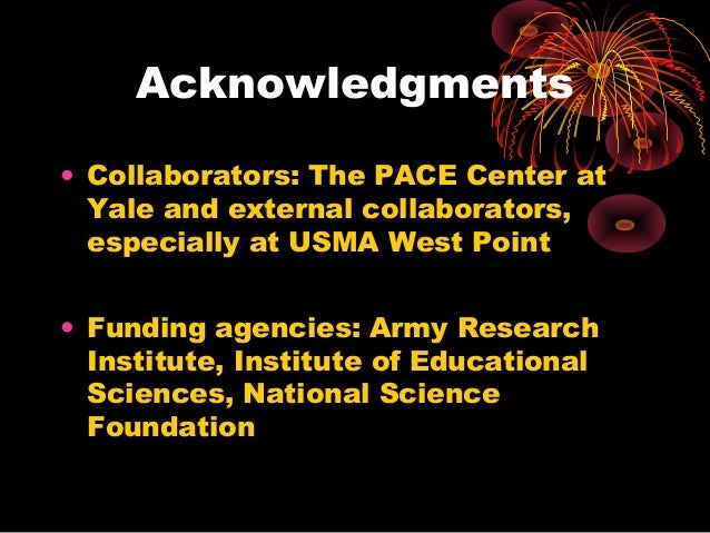 Acknowledgments • Collaborators: The PACE Center at Yale and external collaborators, especially at USMA West Point • Fundi...