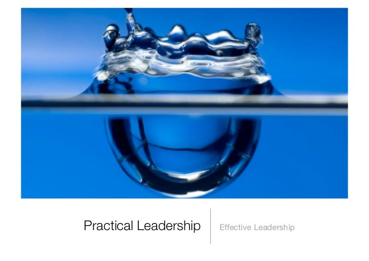 Practical Leadership   Effective Leadership