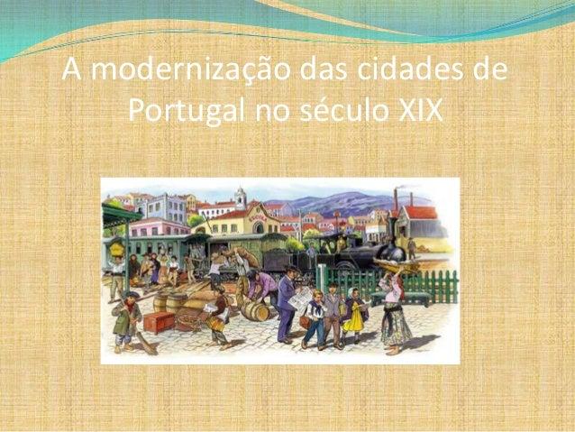 A modernização das cidades de Portugal no século XIX