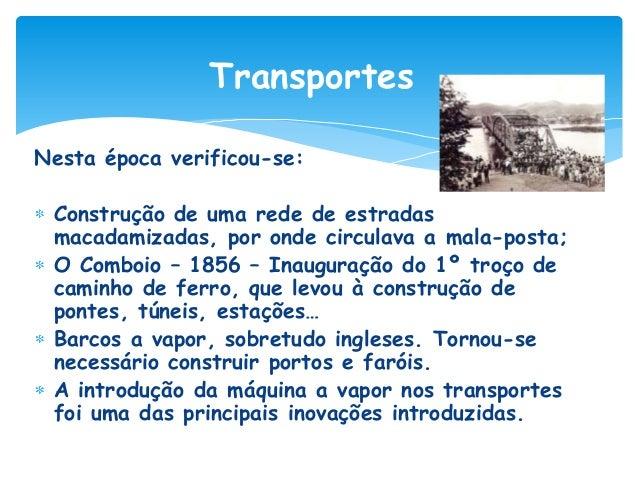 Comunicações Reorganização dos Correios (aparecem os selos adesivos, o bilhete postal e os marcos postais); Surge o telégr...