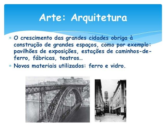 Arte: A pintura e a escultura Os artistas deste período pintaram sobretudo: paisagens rurais e marítimas, cenas da vida qu...