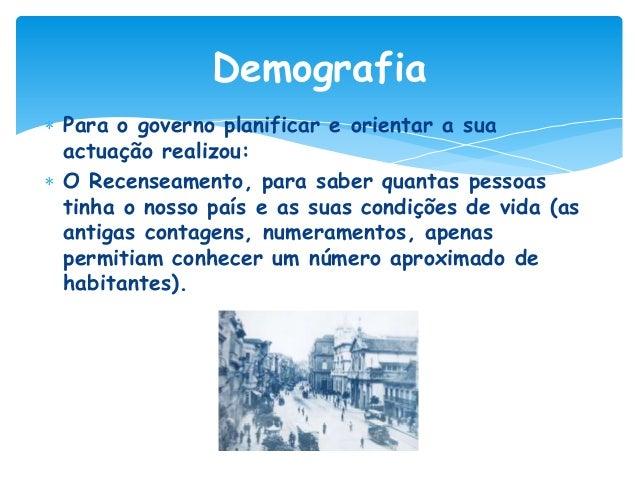 Demografia Verificou-se um aumento da população devido: Melhoria na alimentação; Desenvolvimento da Medicina; Não ocorrênc...