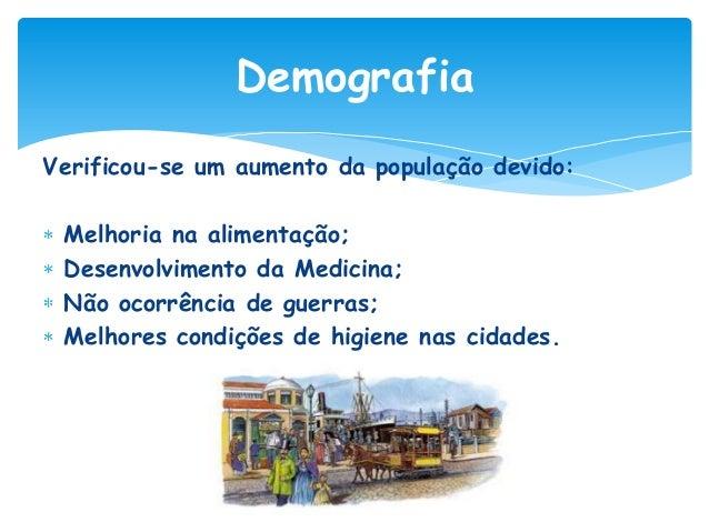 Demografia O Litoral norte era a zona mais povoada, por ter: Solos mais férteis; Mais portos marítimos; Maior número de in...