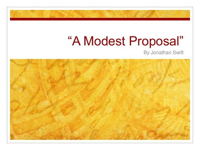 Essay about a modest proposal by jonathan swift