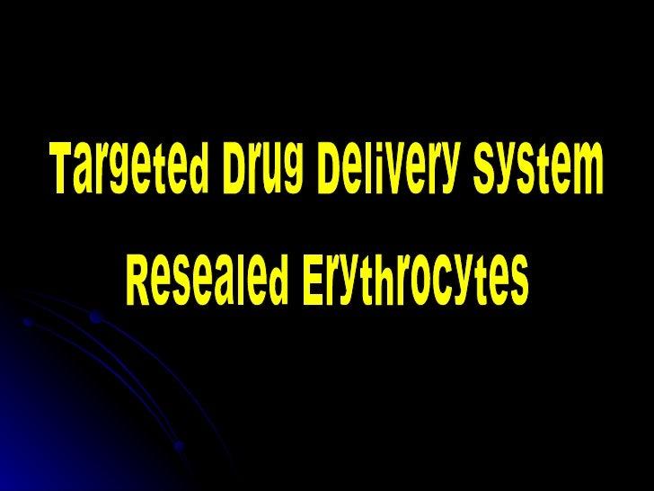 Targeted Drug Delivery System Resealed Erythrocytes