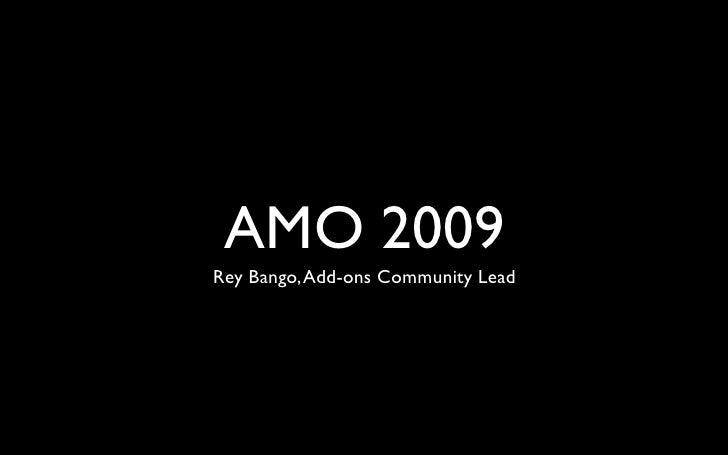 AMO 2009 Rey Bango, Add-ons Community Lead