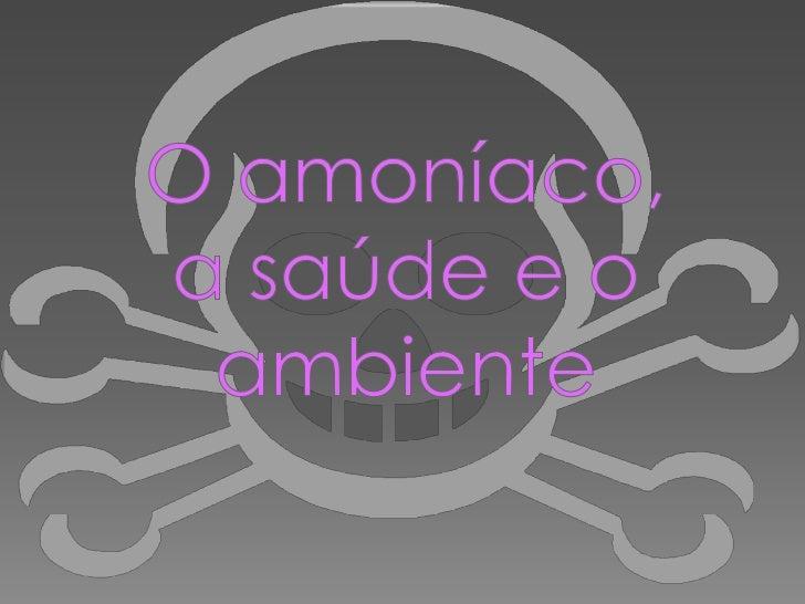 O amoníaco, a saúde e o ambiente<br />