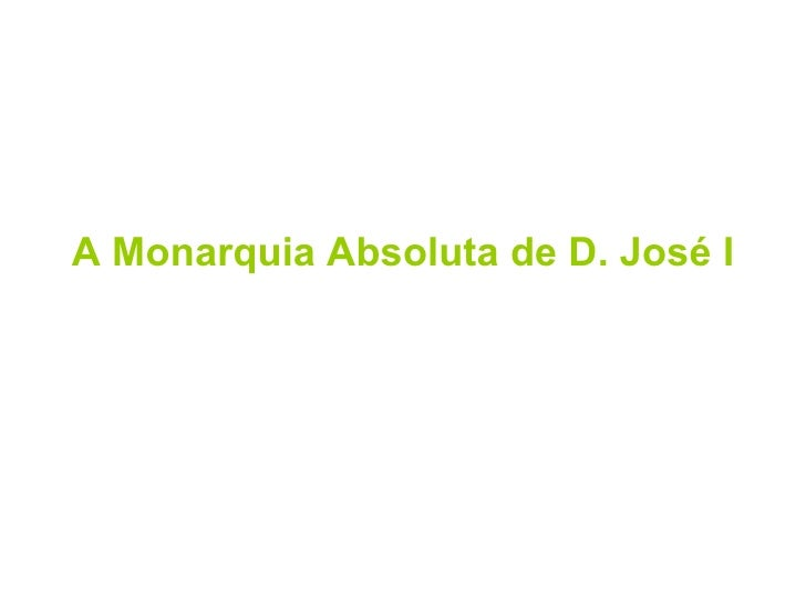 A Monarquia Absoluta de D. José I