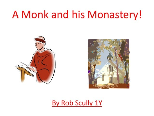 A Monk and his Monastery! By Rob Scully 1Y