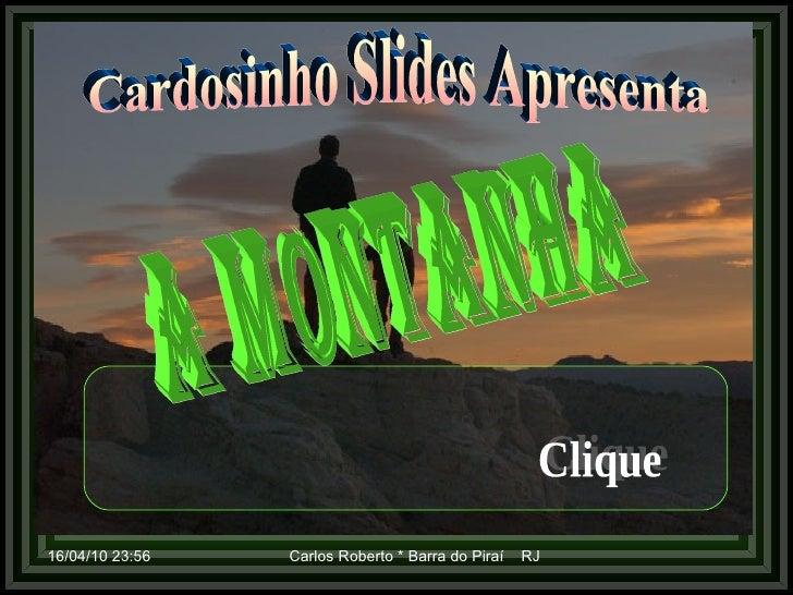 Cardosinho Slides Apresenta A MONTANHA Clique