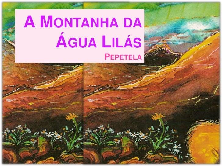 A Montanha da Água LilásPepetela<br />