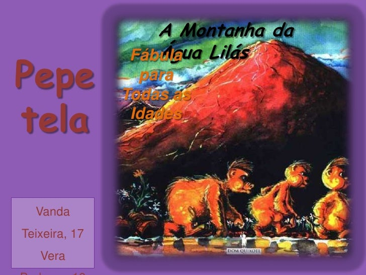 A Montanha da Água Lilás<br />Fábula para Todas as Idades<br />Pepetela<br />Vanda Teixeira, 17<br />Vera Barbosa, 18<br /...