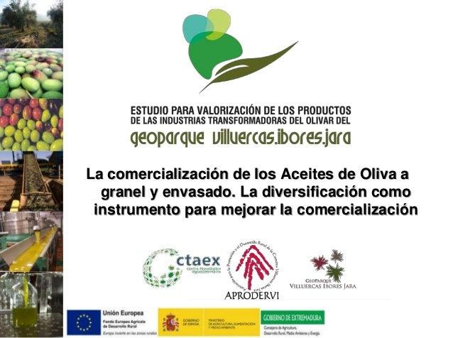 La comercialización de los Aceites de Oliva a granel y envasado. La diversificación como instrumento para mejorar la comer...