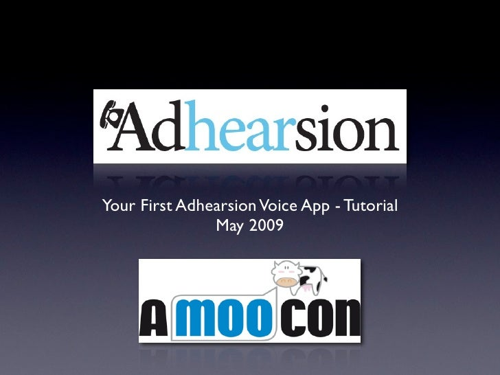 Your First Adhearsion Voice App - Tutorial                May 2009