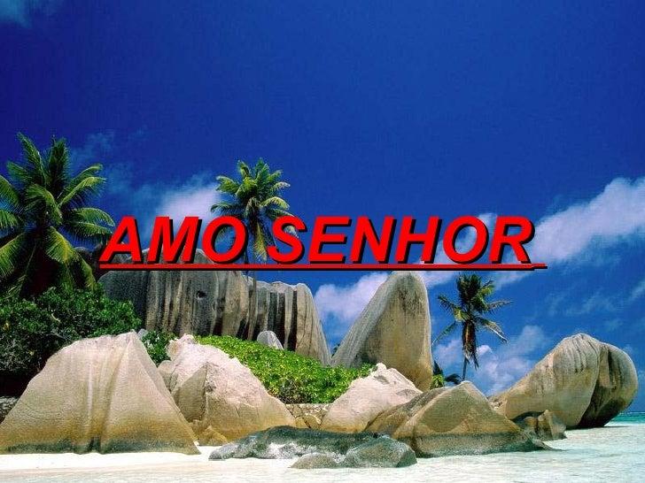 AMO SENHOR