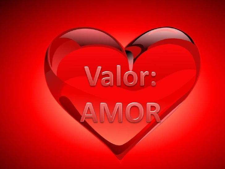 Valor:<br />AMOR<br />
