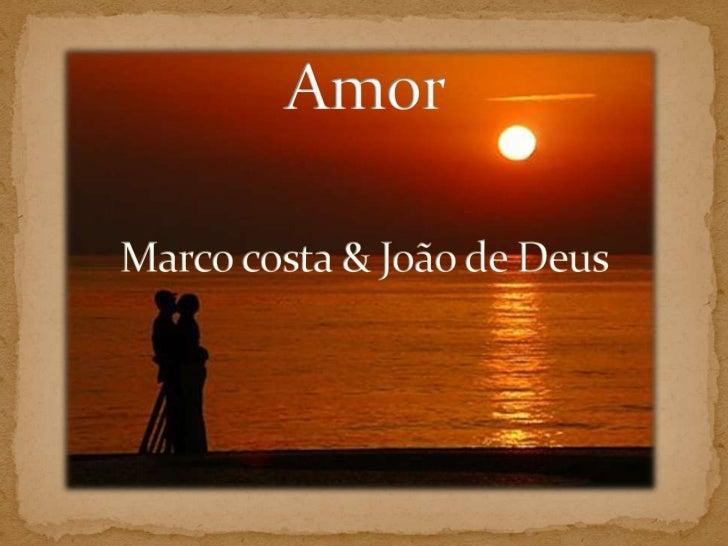 Amor Marco costa & João de Deus<br />
