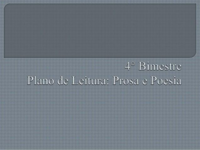 1. Exposição dos conceitos de prosa, poema e poesia 2. Conteúdo de aprendizagem: Conotação, denotação e a interlocução (pa...