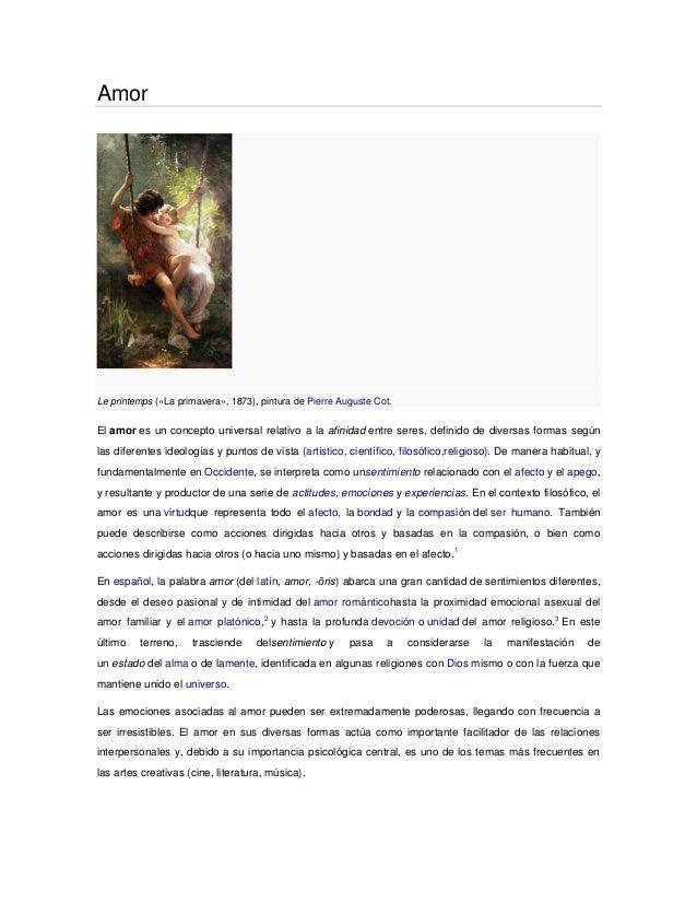 Amor  Le printemps («La primavera», 1873), pintura de Pierre Auguste Cot.  El amor es un concepto universal relativo a la ...